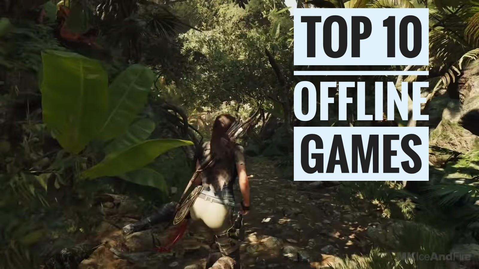 top 10 play offline games