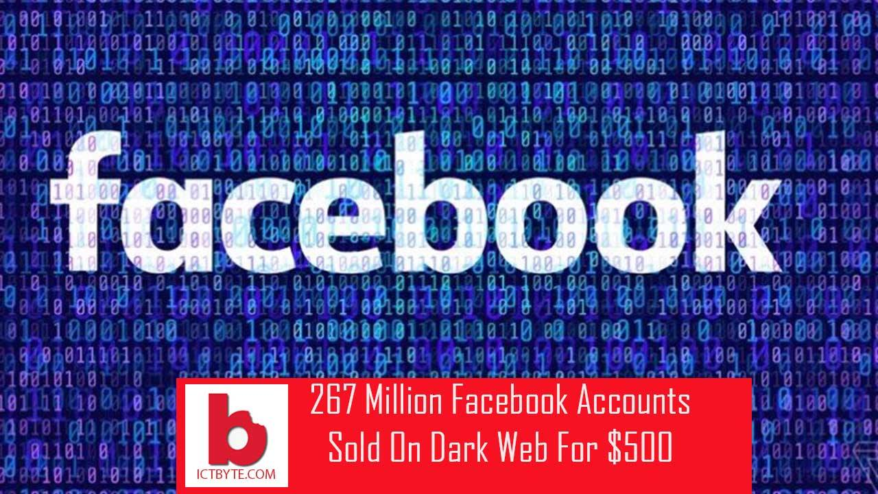 267 million facebook accounts sold on dark web for $500