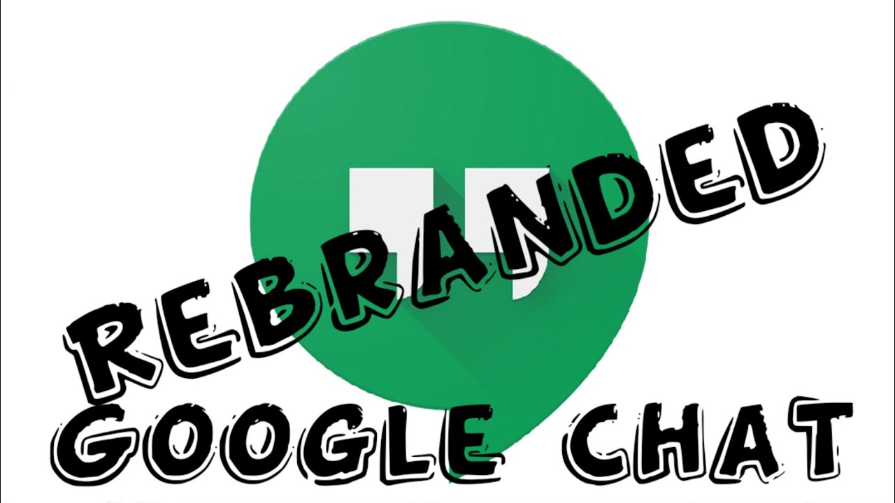rebranded google chat