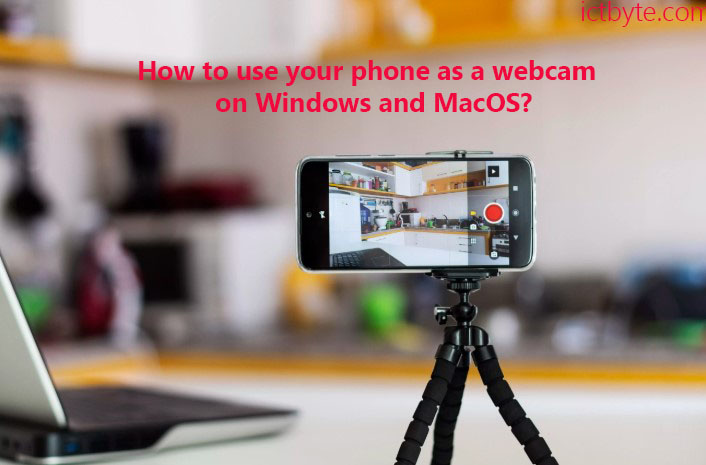 phone as webcam on windows and macOS