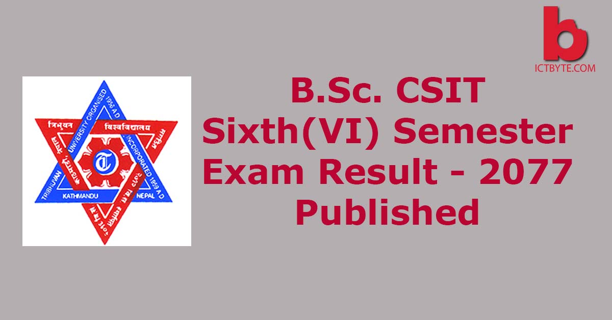 B.Sc. CSIT 6th Semester Exam Result