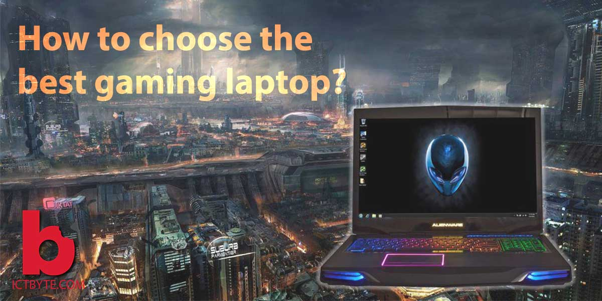 How to choose best gaming laptop