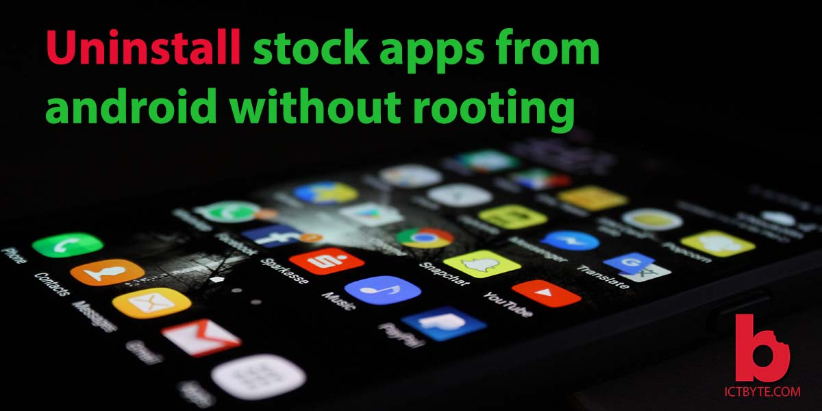 Uninstall stock apps from android without rooting