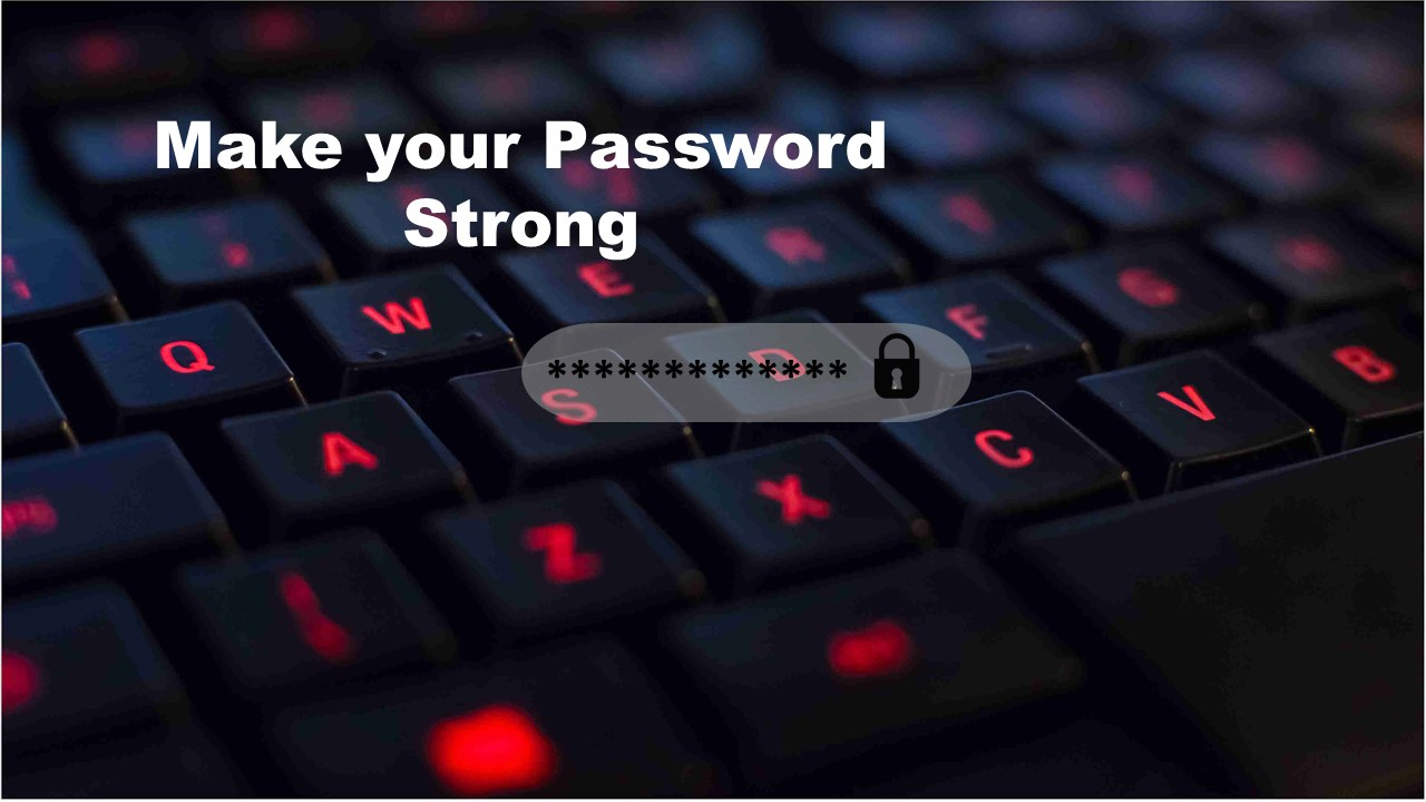 make your password strong