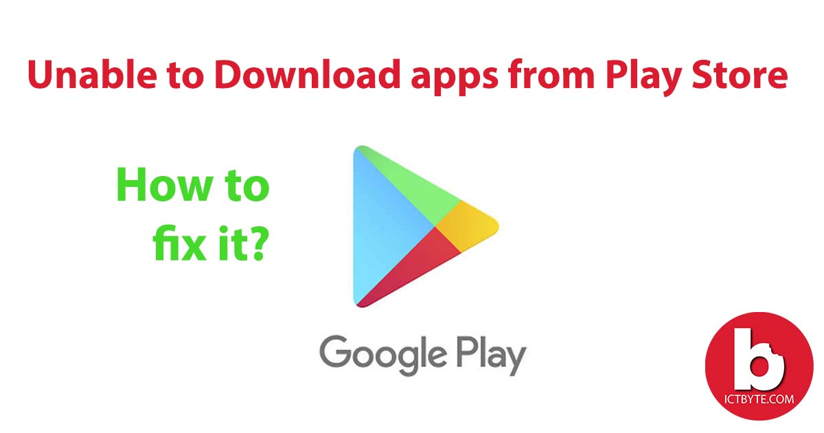 Unable to download apps on android