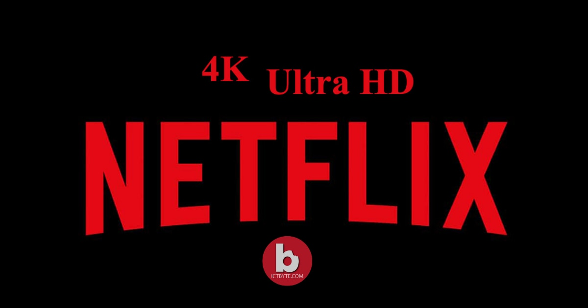 How To Stream 4K Ultra HD Content On Netflix
