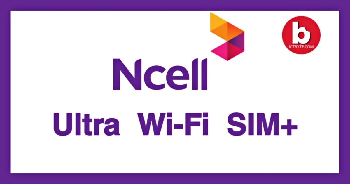 NCELL Ultra Wi-Fi SIM+ new offer