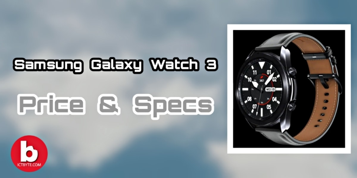 Samsung Galaxy Watch 3 price and specs