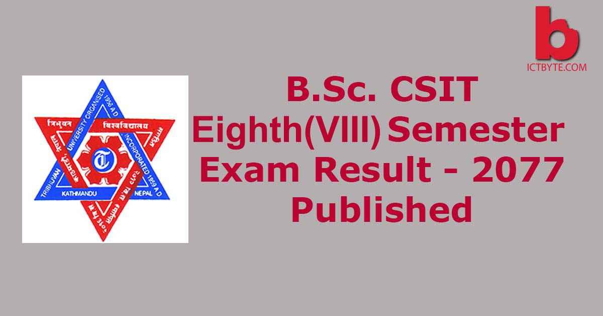 BSc. CSIT 8th SEMESTER RESULT