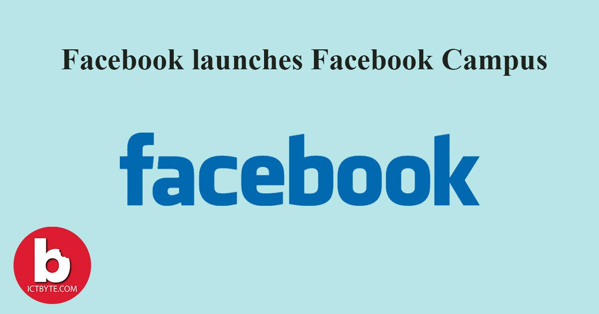 Facebook launches Facebook Campus