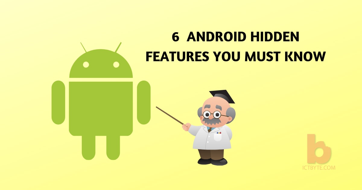 6 Android hidden features you must know