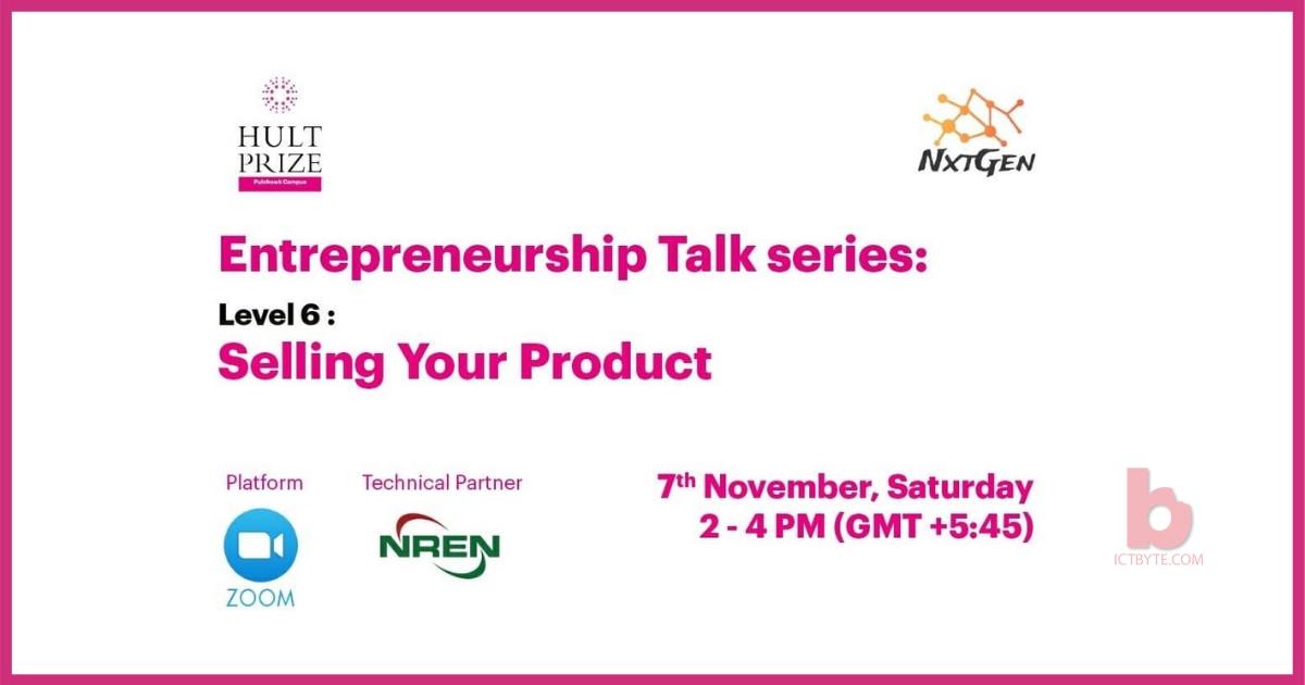 Entrepreneurship Talk Series Level 6-Selling your Product
