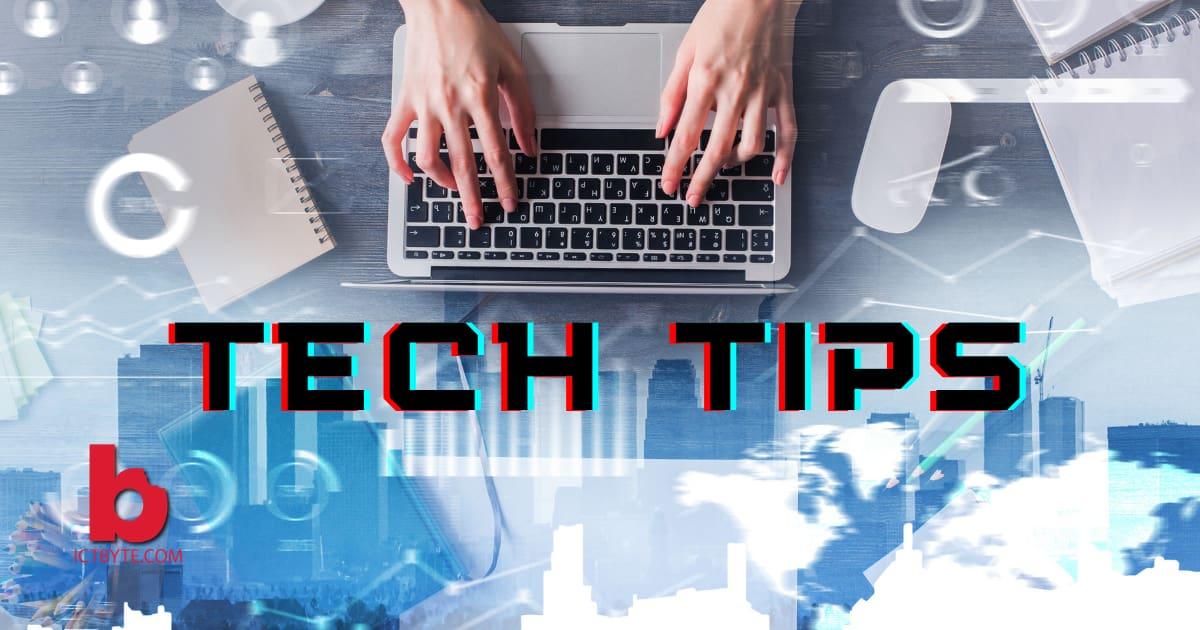 Top 7 useful tech tips 2020