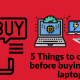 5 Things to consider before buying a new laptop