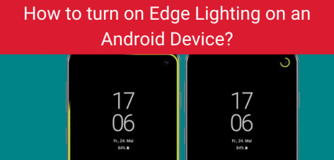 How to turn on Edge Lighting on an Android Device?