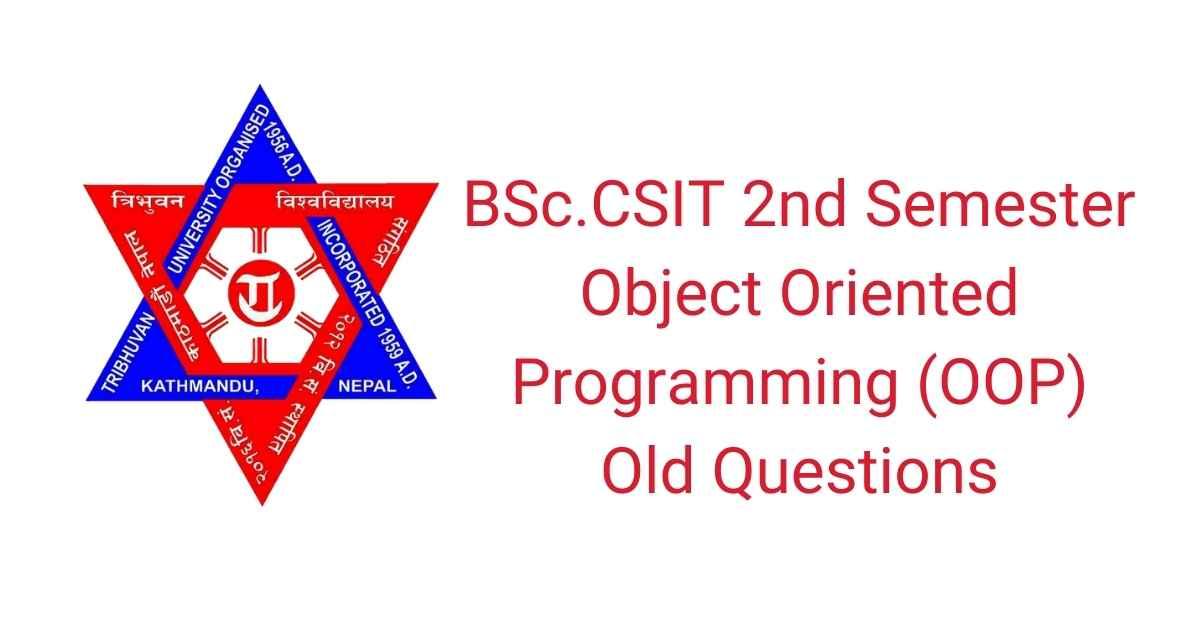 BSc.CSIT Second semester OOP Questions