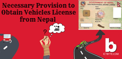 Necessary Provision to Obtain Vehicles License from Nepal