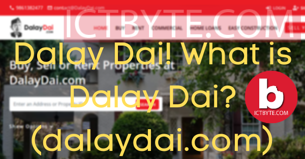 Dalay Dai is the website for buying and selling the real estate. The websites offers you to search or choose a category to buying and selling purpose