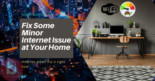 Fix Some minor internet issue at your home