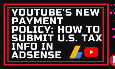 YouTube's New Payment Policy: How To Submit U.S. Tax Info In AdSense