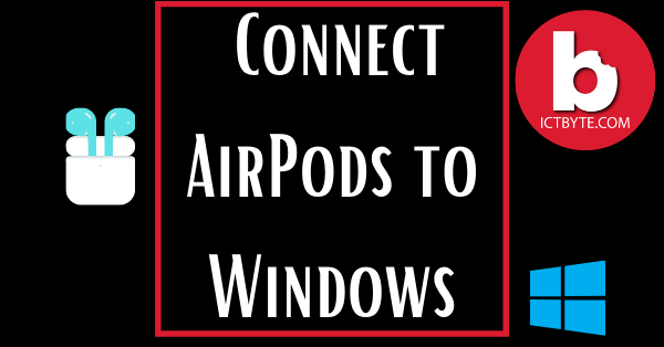 How to Connect AirPods to a Windows PC