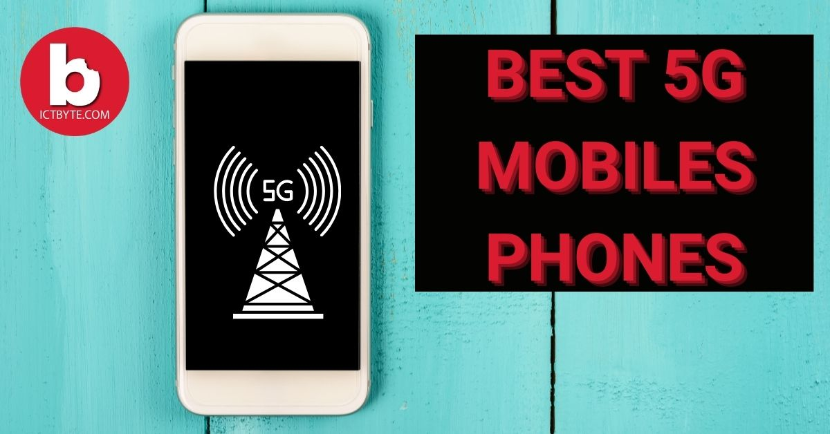 Best 5G Mobile Phones for 2021