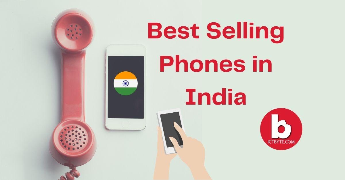 10 Best Selling Phones in India
